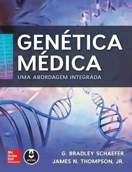 Genética Médica, uma abordagem integrada (Schaefer & Thompson) - 1. ed. PDF