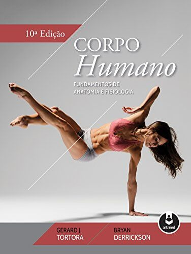 Corpo humano: fundamentos de anatomia e fisiologia (Tortora & Derrickson) - 10. ed. PDF