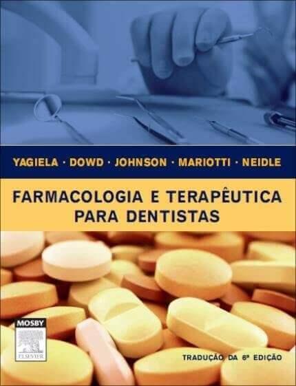 Farmacologia e terapêutica para dentistas (Yagiela) - 6. ed. PDF