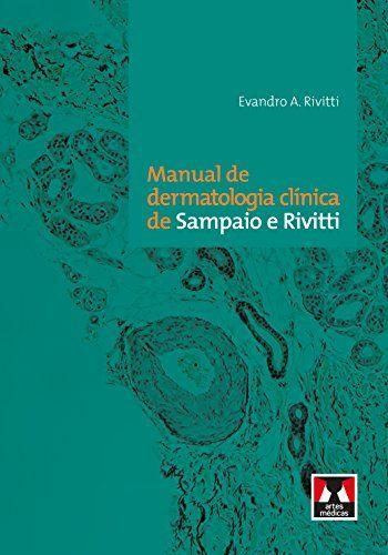 Manual de dermatologia clínica de Sampaio e Rivitti - 1. ed. PDF