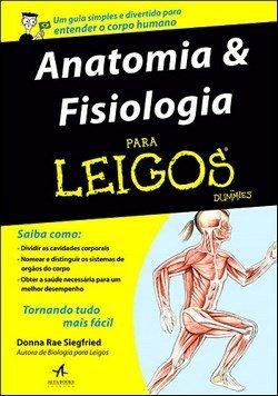 Anatomia & Fisiologia para leigos (Dummies) - 1. ed. PDF