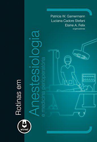 Rotinas em anestesiologia e medicina perioperatória (Gamermann) - 1. ed. PDF