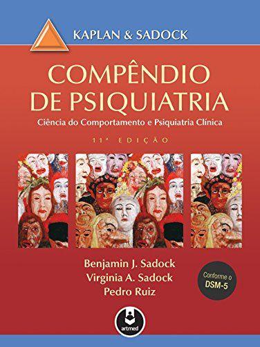 Compêndio de psiquiatria: ciência do comportamento e psiquiatria clínica - 11. ed. PDF