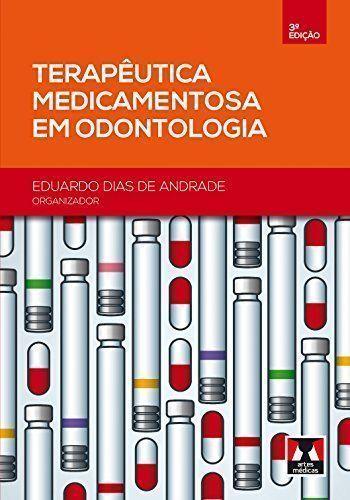 Terapêutica medicamentosa em odontologia - 3. ed. PDF