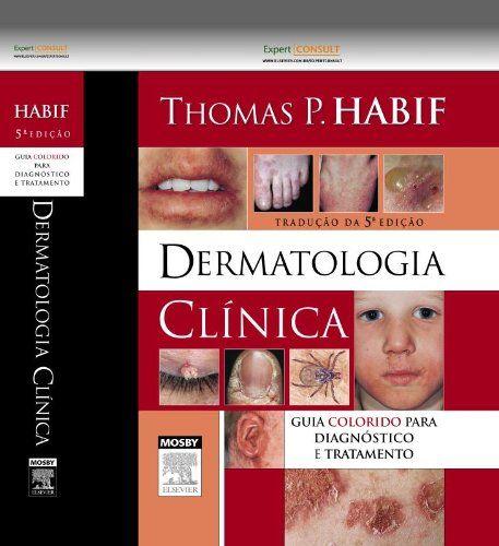 Dermatologia clinica: guia colorido para diagnóstico e tratamento - 5. ed. PDF