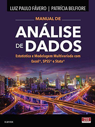 Manual de Análise de dados, Estatística e Modelagem Multivariada com Excel, SPSS e Stata - 1. ed. PDF