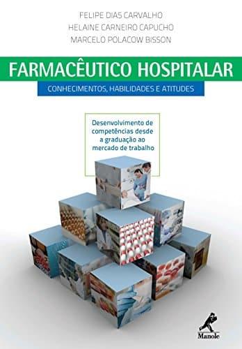 Farmacêutico hospitalar: conhecimentos, habilidades e atitudes - 1. ed. PDF