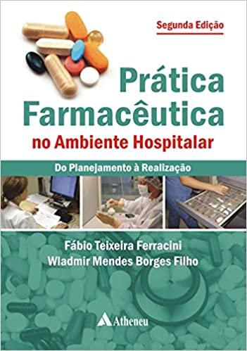 Prática farmacêutica no ambiente hospitalar - 2. ed. PDF