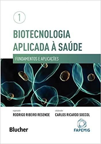 Biotecnologia Aplicada à Saúde vol. 1 - 1. ed PDF