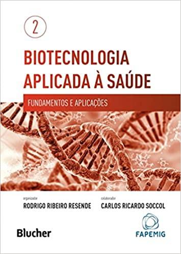 Biotecnologia Aplicada à Saúde vol. 2 – 1. ed PDF