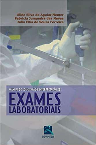 Manual de solicitação e interpretação de exames laboratoriais - 1. ed. PDF