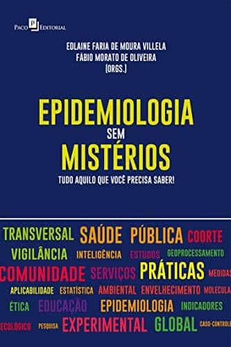 Epidemiologia sem mistérios: tudo aquilo que você precisa saber - 1. ed. PDF