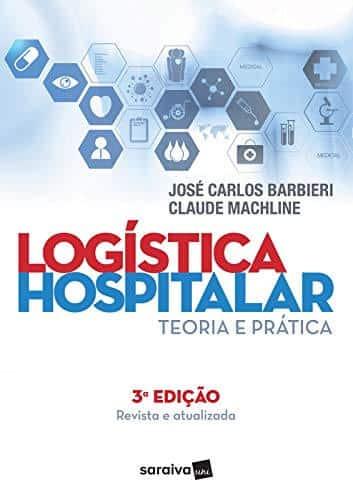 Logística hospitalar: teoria e prática - 3. ed. PDF